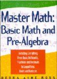 Master math: Basic Math and Pre-Algebra