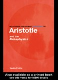 Routledge Philosophy Guide Book to Aristotle and the Metaphysics