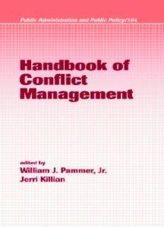 Handbook of Conflict Management (Public Administration and Public Policy, Vol. 104) (Public Administration and Public Policy)