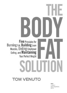 The body fat solution : five principles for burning fat, building lean muscles, ending emotional eating, and maintaining your perfect weight