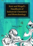 Kent and Riegel's Handbook of Industrial Chemistry and Biotechnology