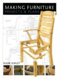 Making Furniture projects & plans - mark Ripley