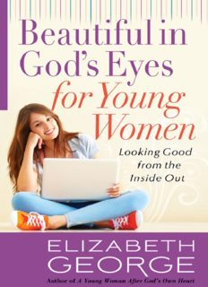 Beautiful in God's Eyes for Young Women. Looking Good from the Inside Out