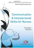 Communication and Interpersonal Skills for Nurses; Volume in Transforming Nursing Practice - Learning Matters LM