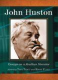 John Huston: Essays on a Restless Director