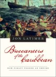 Buccaneers of the Caribbean: How Piracy Forged An Empire