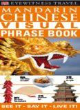 Mandarin Chinese: Visual Phrase Book (Eyewitness Travel Guides)