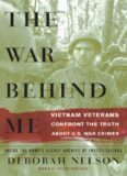The War Behind Me: Vietnam Veterans Confront the Truth about U.S. War Crimes