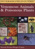 A Field Guide to Venomous Animals and Poisonous Plants: North America North of Mexico
