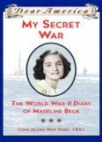 Dear America - My Secret War- The World War II Diary of Madeline Beck, Long Island, New York, 1941