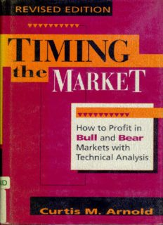 Timing the Market: How to Profit in Bull and Bear Markets with Technical Analysis
