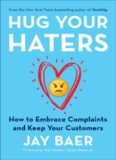 Hug your haters : how to embrace complaints and keep your customers
