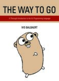 The Way To Go: A Thorough Introduction To The Go Programming Language