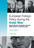 European Foreign Policy during the Cold War: Heath, Brandt, Pompidou and the Dream of Political