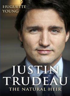 Justin Trudeau : The Natural Heir