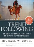 Trend Following (Updated Edition)_ Learn - Michael W. Covel.pdf
