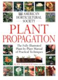 American Horticultural Society Plant Propagation: The Fully Illustrated Plant-by-Plant Manual