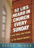 52 Lies Heard in Church Every Sunday. ...And Why the Truth Is So Much Better