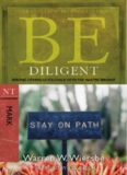 Be Diligent. Serving Others as You Walk with the Master
