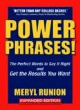 Power Phrases!: The Perfect Words to Say It Right And Get the Results You Want