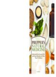 Prepper's natural medicine: lifesaving herbs, essential oils and natural remedies for when there is no doctor