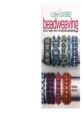 Lush and Layered Beadweaving: Stitch Jewelry with Textures and Dimension