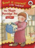The magic porridge pot. Read with Ladybird. Level 1