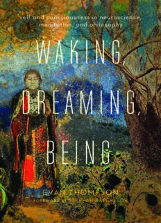 Waking, dreaming, being : new light on the self and consciousness from neuroscience, meditation, and philosophy