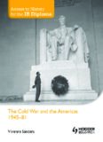 The Cold War And The Americas 1945-1981 - Vivienne Sanders