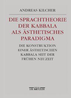 Die Sprachtheorie der Kabbala als Ästhetisches Paradigma: Die Konstruktion einer ästhetischen Kabbala seit der Frühen Neuzeit