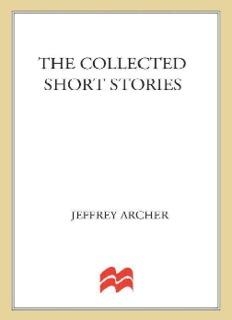 The Collected Short Stories - Jeffrey Archer.pdf