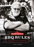 Myron Mixon's BBQ rules : the old-school guide to smoking meat