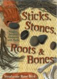 Sticks, Stones, Roots & Bones: Hoodoo, Mojo & Conjuring with Herbs