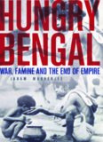 Hungry Bengal : war, famine and the end of empire