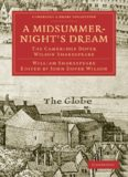 The Cambridge Dover Wilson Shakespeare, Volume 23: A Midsummer Night's Dream