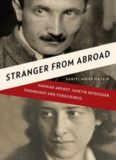 Stranger from abroad : Hannah Arendt, Martin Heidegger, friendship, and forgiveness