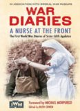 A Nurse at the Front: The Great War Diaries of Sister Edith Appleton. Edited by Ruth Cowen