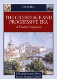 The Gilded Age & Progressive Era: A Student Companion (Oxford Student Companions to American