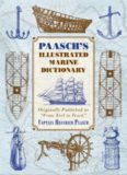 "Paasch's Illustrated Marine Dictionary: Originally Published as ""From Keel to Truck"""