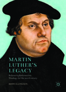 Martin Luther's Legacy: Reforming Reformation Theology for the 21st Century