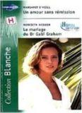 Un amour sans rémission / Le mariage du Dr Gabi Graham