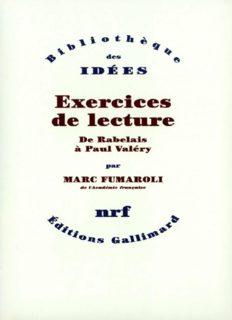 Exercices de lecture, de Rabelais à Paul Valéry
