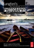Langford's Advanced Photography, Eighth Edition: The guide for Aspiring Photographers (The Langford