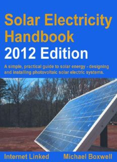 Solar electricity handbook: a simple, practical guide to solar energy - how to design and install photovoltaic solar electric systems (2012 edition)