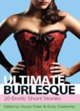 Ultimate Burlesque [20 erotic stories]