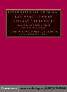 International Criminal Law Practitioner Library: Volume 2, Elements of Crimes under International Law (The International Criminal Law Practitioner) (v. 2)