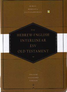 The Hebrew-English Interlinear ESV Old Testament: Biblia Hebraica Stuttgartensia (BHS) and English Standard Version