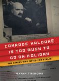 Comrade Haldane Is Too Busy to Go on Holiday: The Genius Who Spied for Stalin