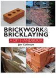Brickwork and Bricklaying : a DIY Guide.