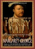 The Autobiography of Henry VIII, With Notes by His Fool, Will Somers
